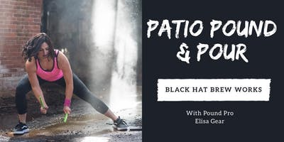 Patio Pound and Pour- Black Hat Brew Works