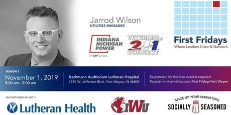 First Fridays Fort Wayne with Jarrod Wilson (Military Veteran/AEP) tickets