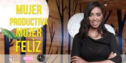 Conversatorio: ¡Mujer Productiva, Mujer Felíz!