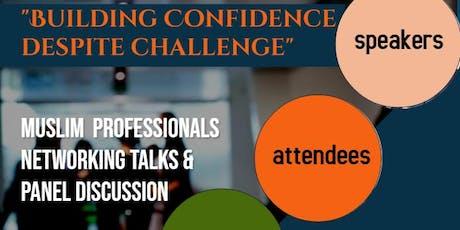"Muslim Professionals & Students - ""Building Confidence Despite Challenge"" tickets"