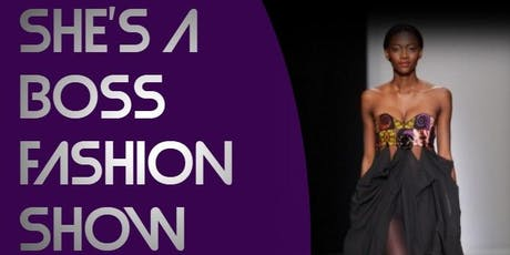"""She's A Boss"" Fashion Show tickets"