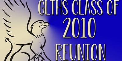 GLTHS Class of 2010 Reunion