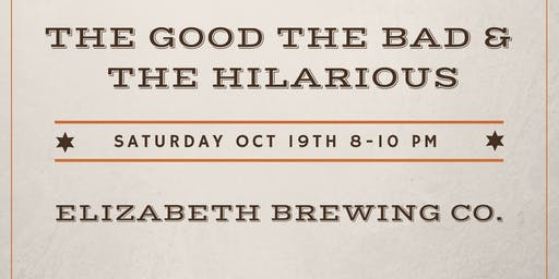 The Good The Bad & The Hilarious Comedy Show 10/19