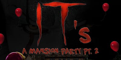 IT's a Mansion Party Pt. 2