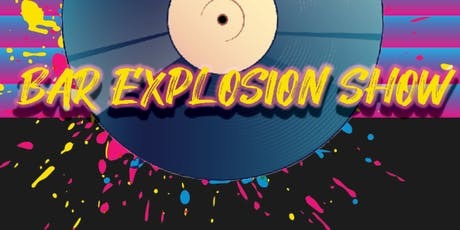 Bar Explosion Show tickets