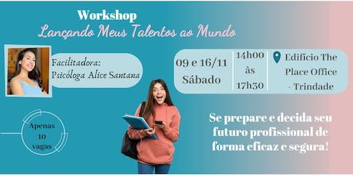 Workshop: Lançando Meus Talentos ao Mundo