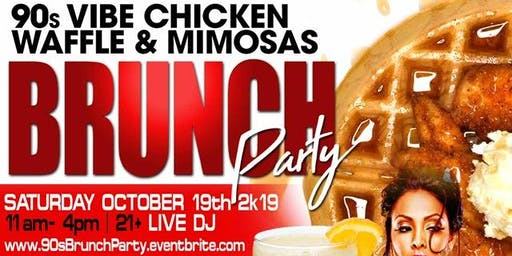 90's VIBE Chicken x Waffles x Mimosas BRUNCH PARTY