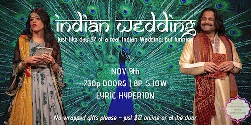 Indian Wedding Nov Show!