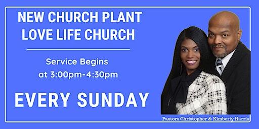 "New Church Plant ""Love Life Church"" Meeting EVERY SUNDAY"