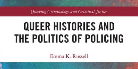 Book  Launch: Queer Histories and the Politics of Policing by Emma Russell tickets