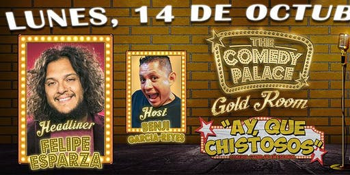 Ay, Que Chistosos with Headliner Felipe Esparza