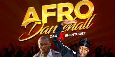 Afro/Dancehall with Zag and Shentuggz tickets