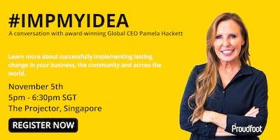 #IMPMYIDEA: A Conversation with Global CEO, Pamela Hackett