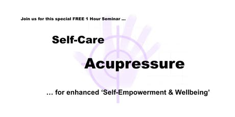 Self-Care Acupressure - 1 Hour FREE Seminar - Gold Coast tickets