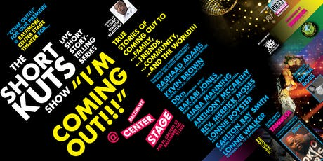 "THE SHORT KUTS SHOW LIVE STORYTELLING SERIES: ""I'M COMING OUT!"" tickets"
