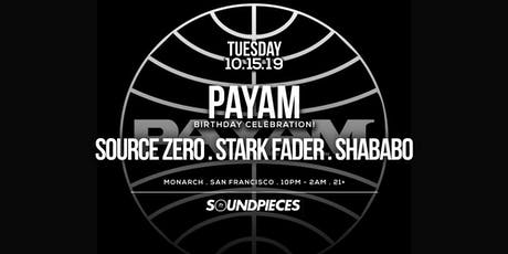 PAYAM . SOURCE ZERO . STARK FADER . SHABABO  — Soundpieces SF tickets