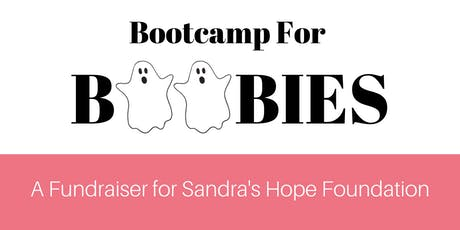Bootcamp for Boobies! -- A Fundraiser Benefitting Sandra's Hope Foundation tickets