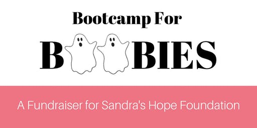 Bootcamp for Boobies! -- A Fundraiser Benefitting Sandra's Hope Foundation