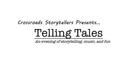 Crossroads Storytellers presents-  Telling Tales