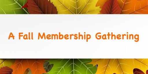Fall Membership Gathering