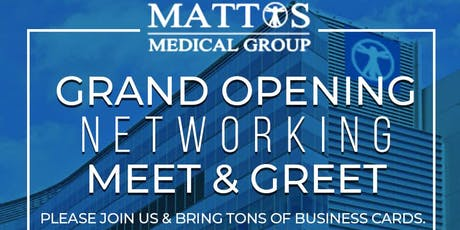 MATTOS MEDICAL GROUP GRAND OPENING NETWORKING MIXE tickets