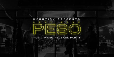 Kerrtisy Presents: Levi Dane - Peso (Music Video Release Party) tickets