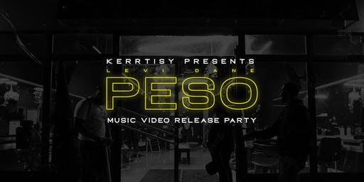 Kerrtisy Presents: Levi Dane - Peso (Music Video Release Party)