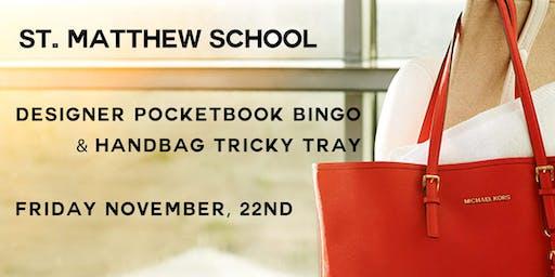 St. Matthew's Designer Bag Bingo & Handbag Tricky Tray