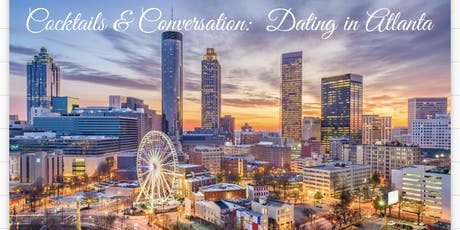 The E Loft Atl presents Cocktails & Conversation:  Dating in Atlanta tickets