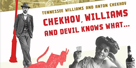 Chekhov, Williams and Devil Knows What ... tickets