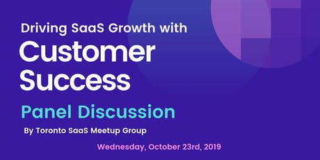 Driving SaaS Growth with Customer Success: Panel Discussion tickets