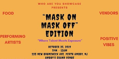"""Mask On, Mask Off"" Edition tickets"