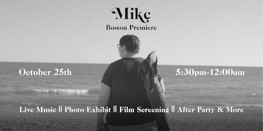MIKE Premiere || Boston, MA