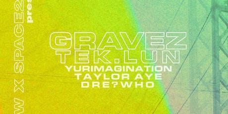Gravez, Tek.lun + more tickets