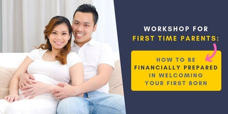 Workshop for First Time Parents: How to be Financially Prepared in Welcoming Your First Born tickets