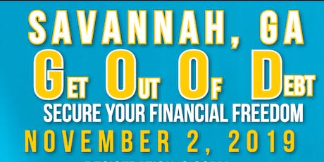 GET OUT OF DEBT *SECURE YOUR FINANCIAL FREEDOM tickets