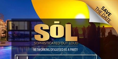 Sophisticated out Loud -SoL (Hamptons in the Palm Beaches Edition) tickets