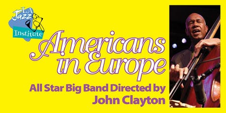 Americans in Europe All Star Big Band Directed by John Clayton tickets