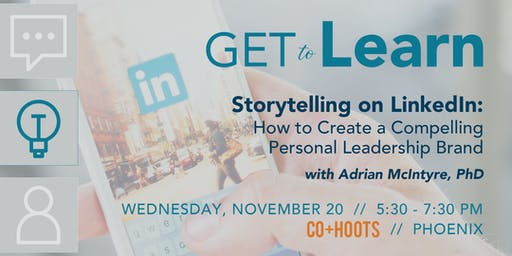 GET to Learn: Storytelling on LinkedIn