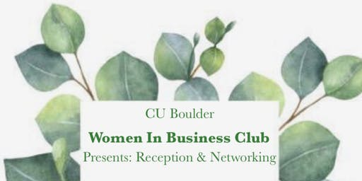 The  CU Women in Business Club Reception & Networking