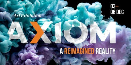 Axiom: A Reimagined Reality exhibition  tickets
