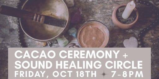 Cacao Ceremony and Sound Healing Circle