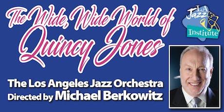 The Wide World of Quincy  Jones tickets