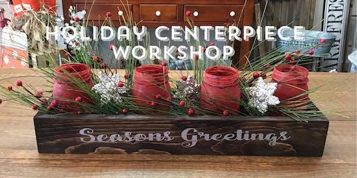 Holiday Centerpiece Workshop BYOB