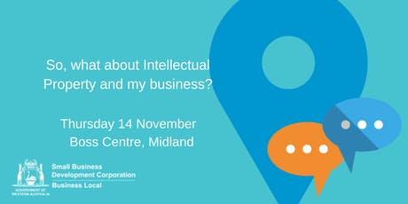 So, what about Intellectual Property and my business? tickets