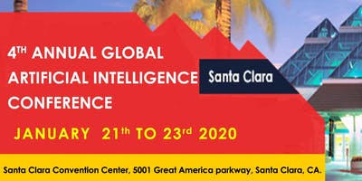 Group tickets for 4th Annual Global Artificial Intelligence Conference Santa Clara January 2020