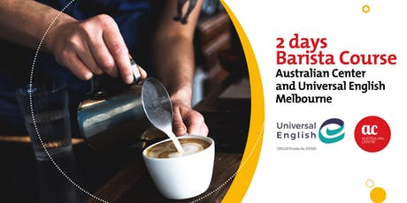 2 Days - Barista Course Australian Center and Universal English Melbourne tickets