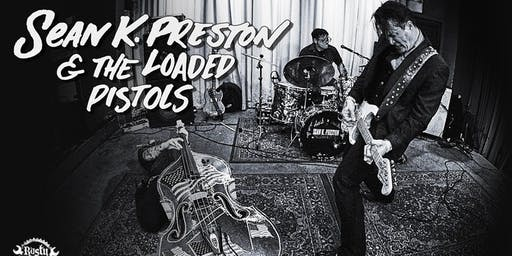 Sean K. Preston & The Loaded Pistols.  Pacifica CA