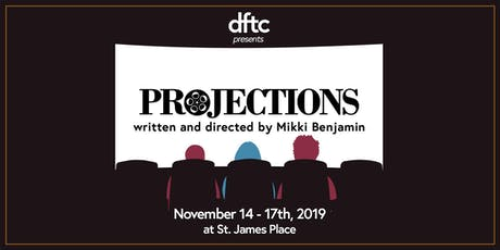 dftc presents: Projections tickets