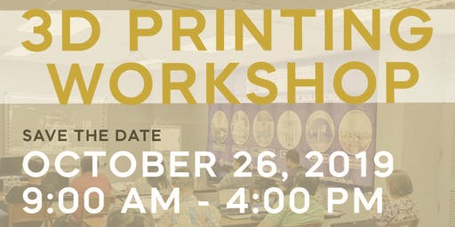 3D Printing Workshop, 26th October 2019